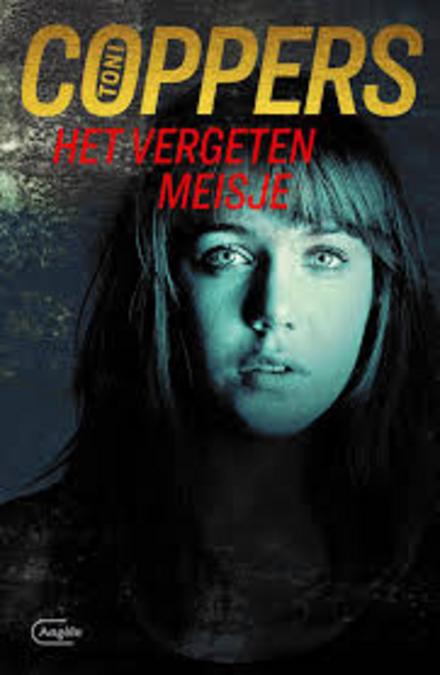 Het vergeten meisje : een Liese Meerhout-thriller