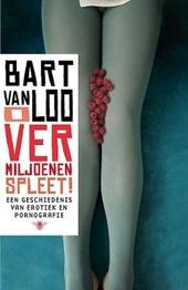 O vermiljoenen spleet! : seks, erotiek en literatuur