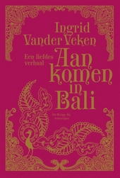 Aankomen in Bali : een liefdesverhaal
