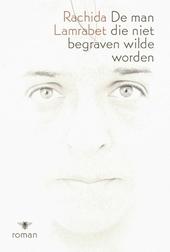De man die niet begraven wilde worden : roman