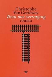 Trein met vertraging : roman