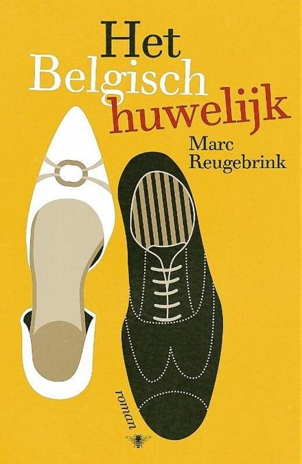 Het Belgisch huwelijk : roman