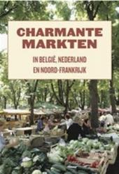 Charmante markten : in België en Nederland