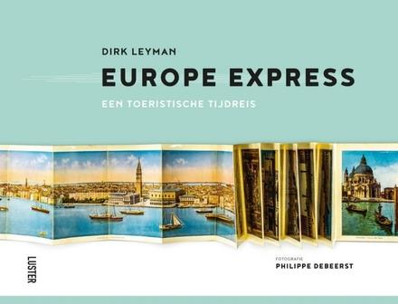 Europe Express : een toeristische tijdreis