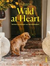 Wild at heart : verhalen en woningen van dierenliefhebbers