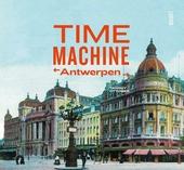 Time machine : Antwerp then & now