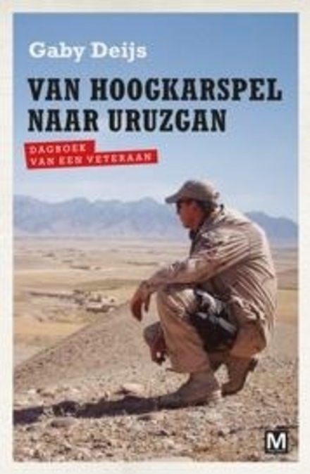 Van Hoogkarspel naar Uruzgan : dagboek van een veteraan
