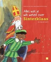Alles wat je wilt weten over Sinterklaas : (en nog veel meer!)