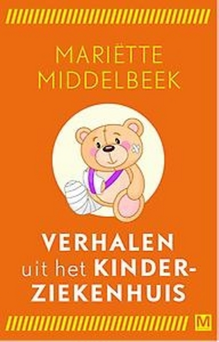 Verhalen uit het kinderziekenhuis : opgetekend in het Wilhelmina Kinderziekenhuis