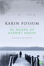 De moord op Harriet Krohn : psychologische thriller