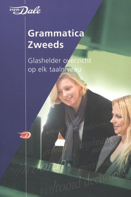 Van Dale grammatica Zweeds : glashelder overzicht op elk taalniveau