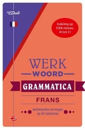 Van Dale werkwoordgrammatica Frans : werkwoorden vervoegen op elk taalniveau