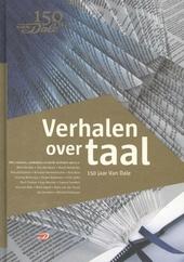 Verhalen over taal : 150 jaar Van Dale