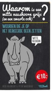 Waarom is een witte neushoorn grijs (en een zwarte ook)? : woorden die je op het verkeerde been zetten