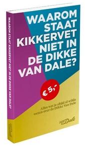 Waarom staat kikkervet niet in de Dikke Van Dale? : alles wat je altijd al wilde weten over de Dikke Van Dale