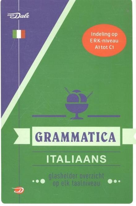 Van Dale grammatica Italiaans : glashelder overzicht op elk taalniveau