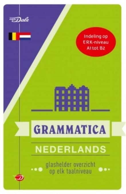 Van Dale grammatica Nederlands : glashelder overzicht op elk taalniveau