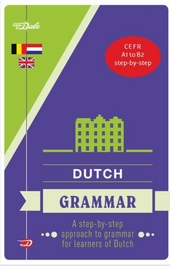 Van Dale Dutch grammar : a step-by-step approach to grammar for learners of Dutch