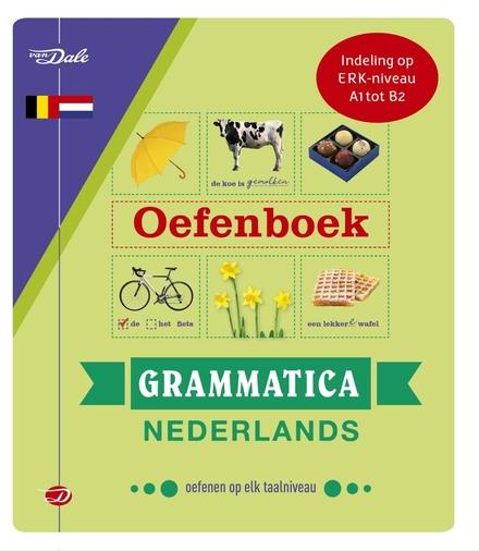 Van Dale oefenboek grammatica Nederlands : grammatica oefenen op elk taalniveau