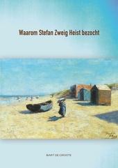 Waarom Stefan Zweig Heist bezocht