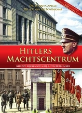 Hitlers machtscentrum : Nieuwe Rijkskanselarij & Führerbunker