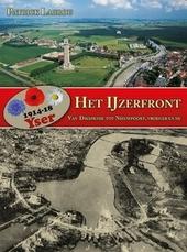 Het IJzerfront 1914-18 : van Diksmuide tot Nieuwpoort, vroeger en nu