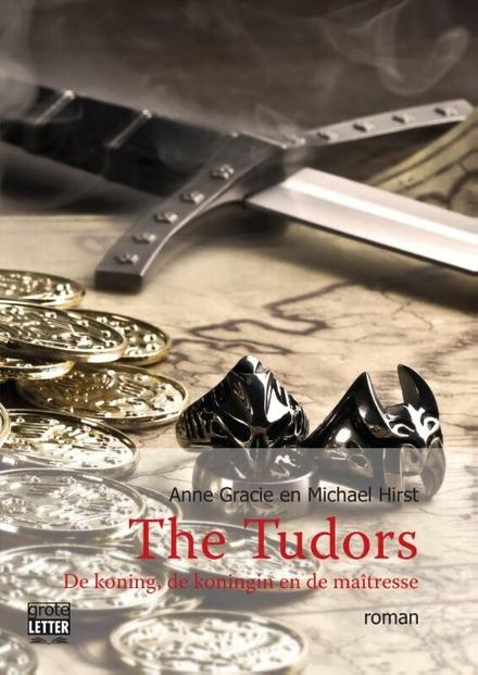 The Tudors : de koning, de koningin en de maïtresse