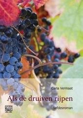 Als de druiven rijpen... : liefdesroman