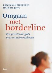 Omgaan met borderline : een praktische gids voor naastbetrokkenen