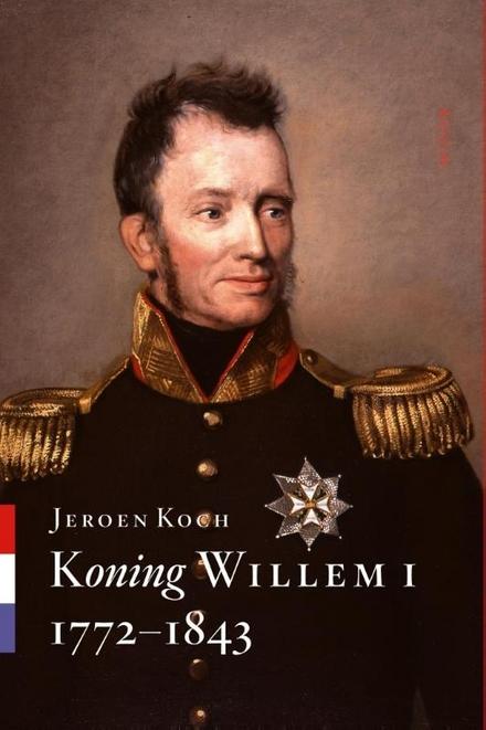 Koning Willem I 1772-1843