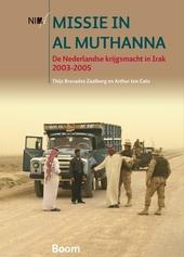 Missie in Al Muthanna : de Nederlandse krijgsmacht in Irak 2003-2005
