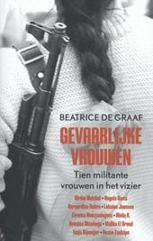 Gevaarlijke vrouwen : tien militante vrouwen in het vizier