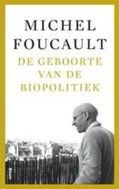 De geboorte van de biopolitiek : colleges aan het Collège de France 1979