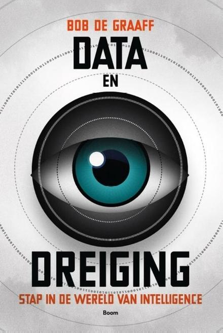 Data en dreiging : stap in de wereld van intelligence