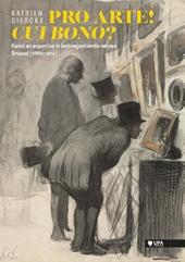Pro Arte! Cui Bono? : kunst en expertise in laatnegentiende-eeuws Brussel [1860 - 1914]