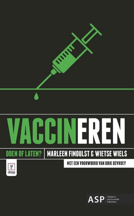 Vaccineren : doen of laten?