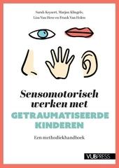 Sensomotorisch werken met getraumatiseerde kinderen : een methodiekhandboek