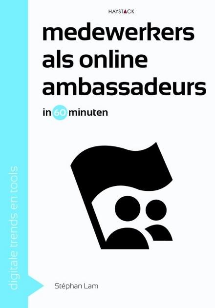 Medewerkers als online ambassadeurs in 60 minuten