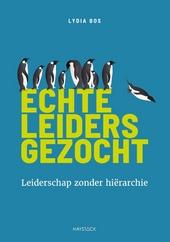 Echte leiders gezocht : leiderschap zonder hiërarchie