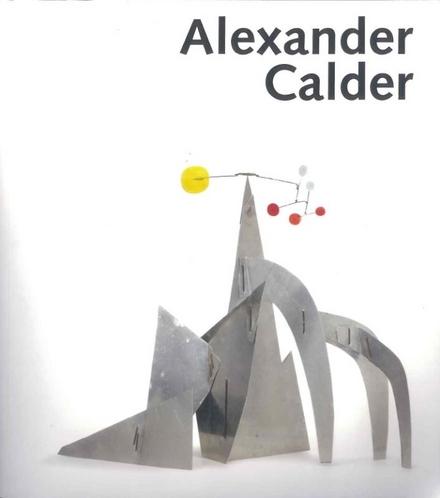 Alexander Calder : de grote ontdekking
