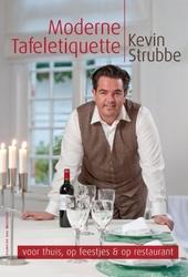 Moderne tafeletiquette : voor thuis, op feestjes & op restaurant