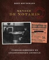 Meneer de notaris : familiegeheimen en geldperikelen onthuld