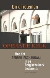 Operatie Kelk : hoe het pedofilieschandaal in de Belgische kerk losbarstte
