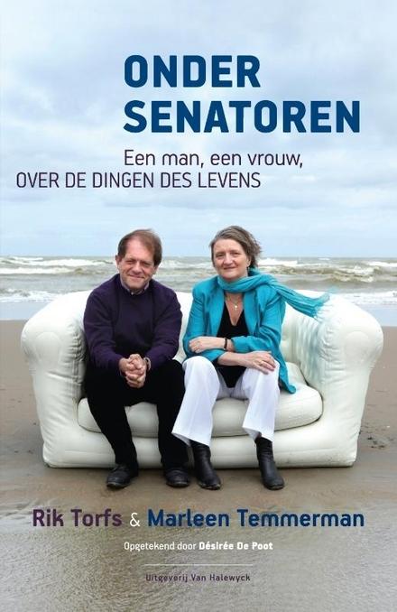Onder senatoren : een man, een vrouw, over de dingen des levens