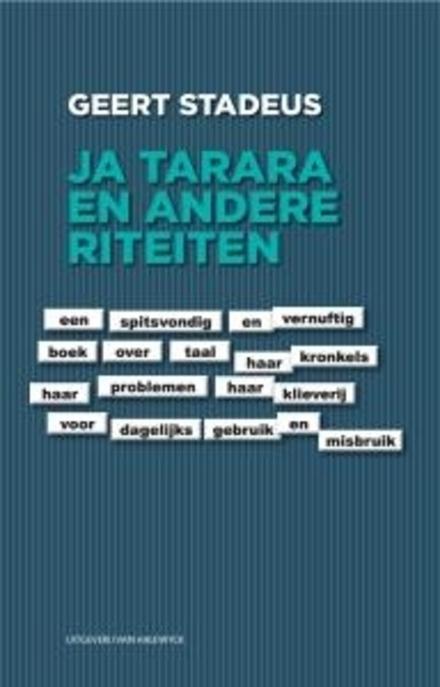 Ja tarara en andere riteiten : een spitsvondig en vernuftig boek over taal, haar kronkels, haar problemen, haar kli...