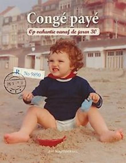 Congé payé : op vakantie vanaf de jaren 30
