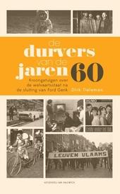 De durvers van de jaren 60 : kroongetuigen over de welvaartsstaat na de sluiting van Ford Genk