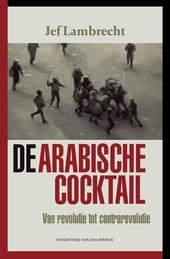 De Arabische cocktail : van revolutie tot contrarevolutie