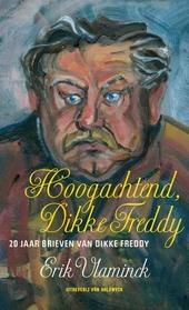 Hoogachtend, Dikke Freddy : 20 jaar brieven van Dikke Freddy