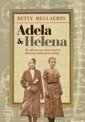 Adela & Helena : de odyssee van twee vrouwen door een continent in oorlog